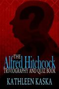 Cover of Kathleen&#039;s book of Hitchcock Trivia